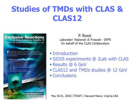 Studies of TMDs with CLAS & CLAS12 P. Rossi Laboratori Nazionali di Frascati - INFN On behalf of the CLAS Collaboration  Introduction  SIDIS experiments.