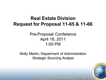 Real Estate Division Request for Proposal 11-65 & 11-66 Pre-Proposal Conference April 18, 2011 1:00 PM Molly Martin, Department of Administration Strategic.