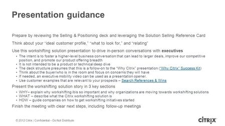 © 2012 Citrix | Confidential – Do Not Distribute Prepare by reviewing the Selling & Positioning deck and leveraging the Solution Selling Reference Card.