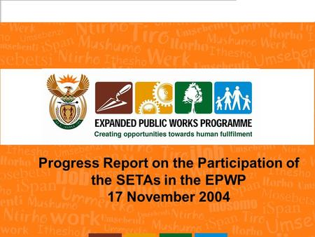 1 Progress Report on the Participation of the SETAs in the EPWP 17 November 2004.