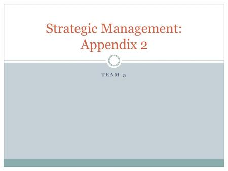 Strategic Management: Appendix 2