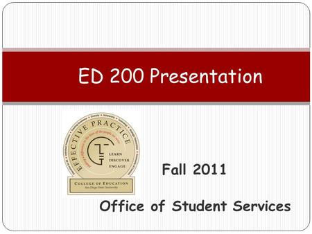 Fall 2011 Office of Student Services ED 200 Presentation.