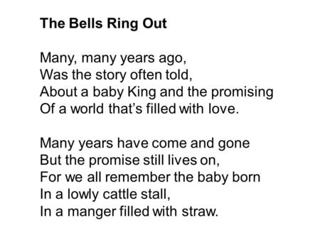 The Bells Ring Out Many, many years ago, Was the story often told,