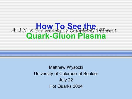 How To See the Quark-Gluon Plasma