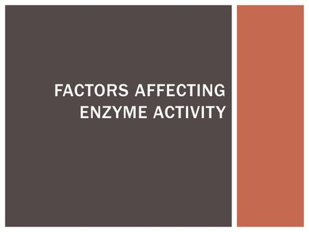 FACTORS AFFECTING ENZYME ACTIVITY.  There is an optimum temperature at which enzymes function best – generally around 40 degrees  But why the gradual.