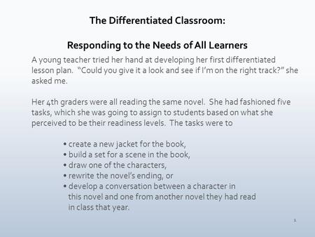 "1 A young teacher tried her hand at developing her first differentiated lesson plan. ""Could you give it a look and see if I'm on the right track?"" she."