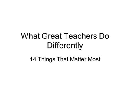 What Great Teachers Do Differently 14 Things That Matter Most.