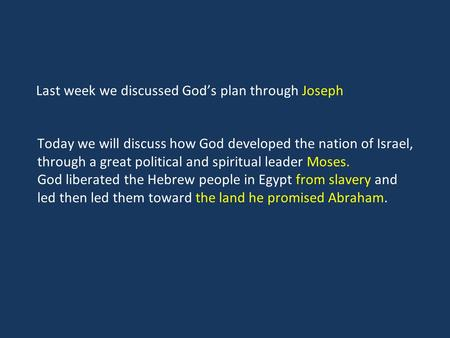 Last week we discussed God's plan through Joseph