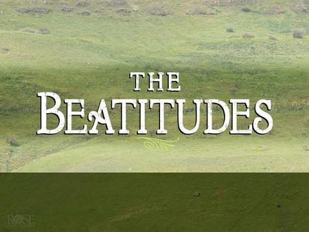 Menu Introduction to the Beatitudes Introduction to the Beatitudes Introduction to the Beatitudes Introduction to the Beatitudes Those Who Mourn Those.