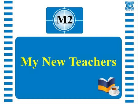 M2 My New Teachers. Objectives 1.To describe the teaching styles of different teachers 2.To summarize the qualities a good teacher should have.