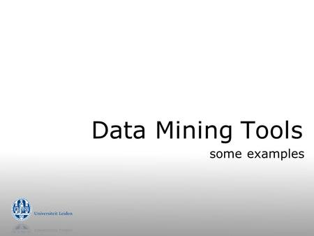 Data Mining Tools some examples.