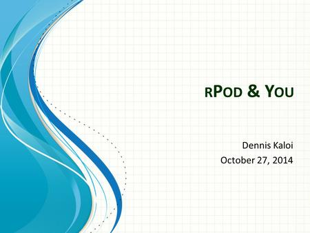 R P OD & Y OU Dennis Kaloi October 27, 2014. Software Overview Operating System 1 Command Line Interface 2 Scripting 3 Clips 4.