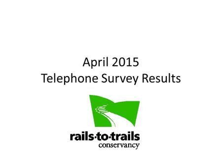 April 2015 Telephone Survey Results. Are you aware of The Circuit, a developing regional trail network… Trail users n= 435.