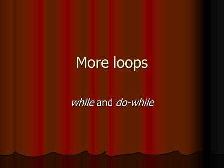 More loops while and do-while. Recall the for loop in general for (initialization; boolean_expression; update) { }