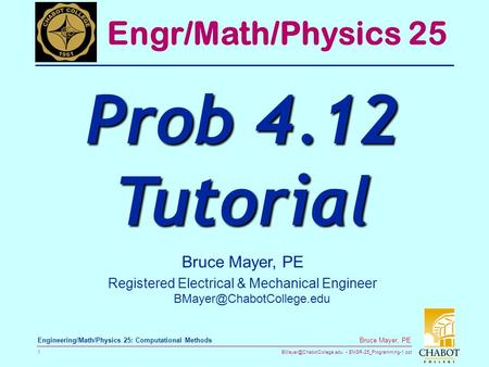 ENGR-25_Programming-1.ppt 1 Bruce Mayer, PE Engineering/Math/Physics 25: Computational Methods Bruce Mayer, PE Registered Electrical.