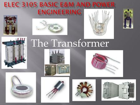 1 The Transformer 1. 2 X XX X X B field into page L L No voltage on terminals.