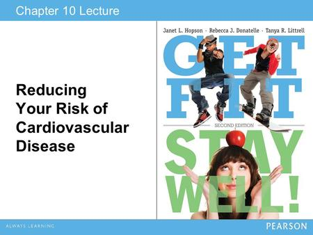 Chapter 10 Lecture Reducing Your Risk of Cardiovascular Disease.