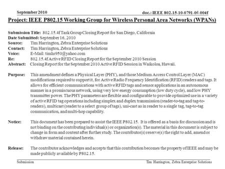 Doc.: IEEE 802.15-10-0791-00-004f Submission September 2010 Tim Harrington, Zebra Enterprise Solutions Project: IEEE P802.15 Working Group for Wireless.
