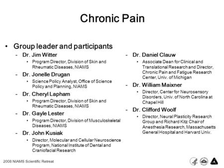 Group leader and participants Chronic Pain -Dr. Daniel Clauw Associate Dean for Clinical and Translational Research and Director, Chronic Pain and Fatigue.