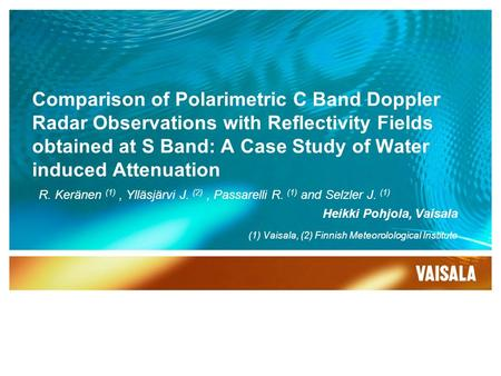 Comparison of Polarimetric C Band Doppler Radar Observations with Reflectivity Fields obtained at S Band: A Case Study of Water induced Attenuation R.