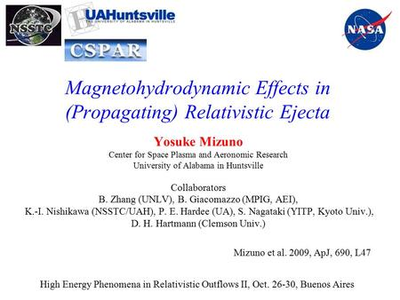 Magnetohydrodynamic Effects in (Propagating) Relativistic Ejecta Yosuke Mizuno Center for Space Plasma and Aeronomic Research University of Alabama in.