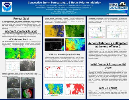 Convective Storm Forecasting 1-6 Hours Prior to Initiation Dan Lindsey and Louie Grasso NOAA/NESDIS/STAR/RAMMB and CIRA, Fort Collins, CO John Mecikalski,