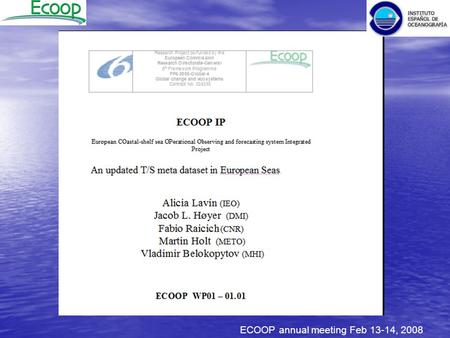 ECOOP annual meeting Feb 13-14, 2008. 1. Objectives & Description. Objectives: Collect meta data and historical data for temperature and salinity measurements.