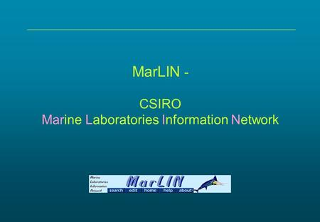 MarLIN - CSIRO Marine Laboratories Information Network.