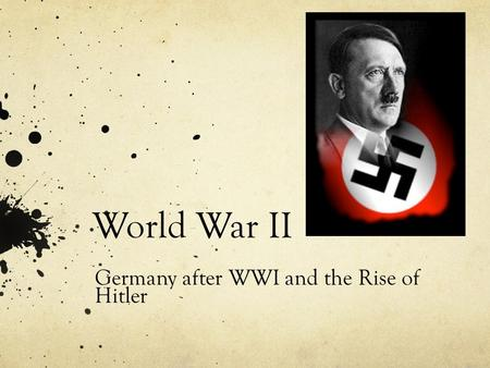 Germany after WWI and the Rise of Hitler
