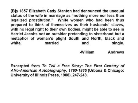 "[B]y 1857 Elizabeth Cady Stanton had denounced the unequal status of the wife in marriage as ""nothing more nor less than legalized prostitution."" White."