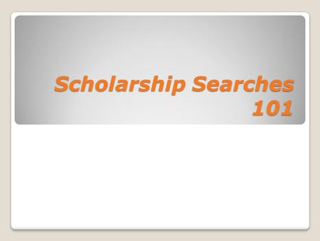 Scholarship Searches 101. School Resources Scholarship BoardOnline Resources.