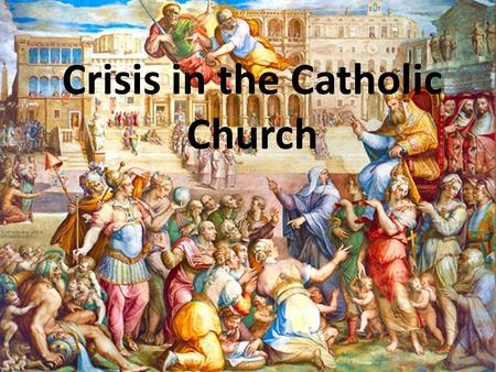 Crisis in the Catholic Church. Background Western and central European society was dominated by the Catholic Church since the fall of the Roman Empire.