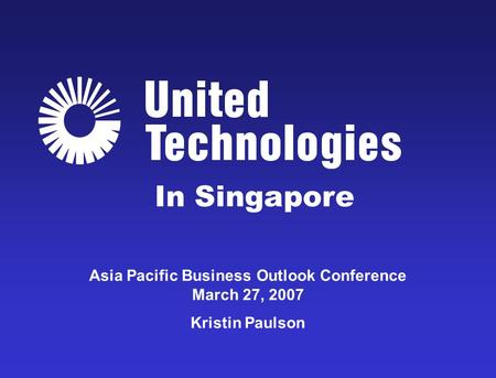 Asia Pacific Business Outlook Conference March 27, 2007