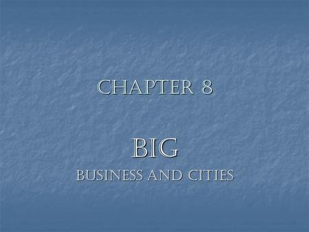 Chapter 8 BIG Business and Cities. Lesson 1 Timeframe: 1856-1900 Timeframe: 1856-1900 Vocabulary: corporation, competition, monopoly, labor union, strike.