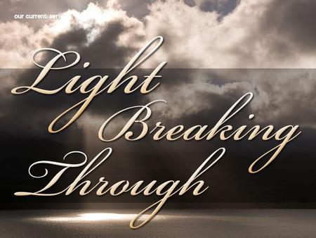 "Hope in Any Situation (Part 1 of ""Light Breaking Through"")"
