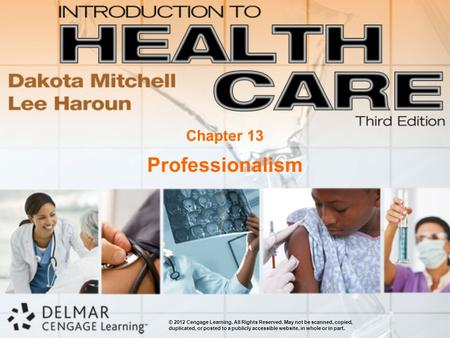 © 2012 Cengage Learning. All Rights Reserved. May not be scanned, copied, duplicated, or posted to a publicly accessible website, in whole or in part.