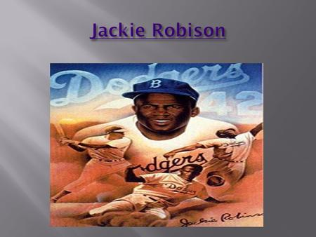  Jackie excelled early at all sports and learned to make his own way in life.  At UCLA, Jackie became the first athlete to win varsity letters in.