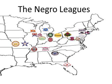 The Negro Leagues.