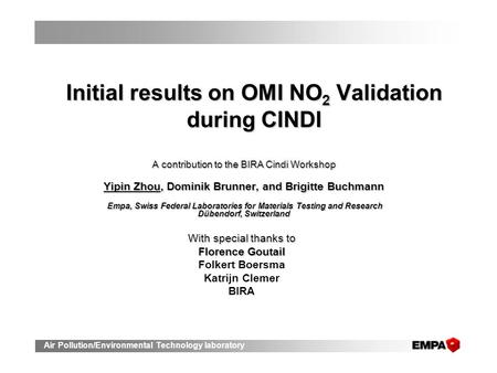 Air Pollution/Environmental Technology laboratory Initial results on OMI NO 2 Validation during CINDI A contribution to the BIRA Cindi Workshop Yipin Zhou,