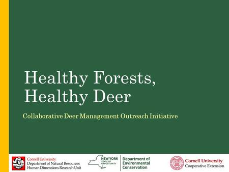 Healthy Forests, Healthy Deer Collaborative Deer Management Outreach Initiative.