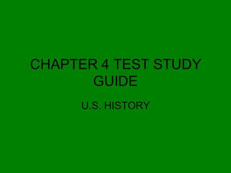 CHAPTER 4 TEST STUDY GUIDE U.S. HISTORY. Vocabulary Matching (3 pts.) 1. mercenary 2. Patriots 3. ratified 4. preamble 5. allies 6. traitor 7. guerrilla.