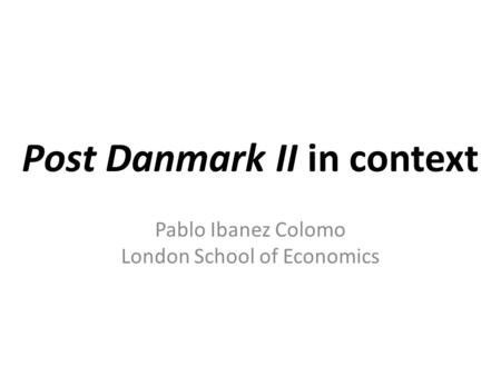 Post Danmark II in context Pablo Ibanez Colomo London School of Economics.