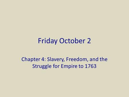 chapter 4 slavery freedom and the A summary of chapters 3-4: of the state of war and of slavery in john locke's locke's second treatise on civil government learn exactly what happened in this chapter, scene, or section of locke's second treatise on civil government and what it means perfect for acing essays, tests, and quizzes.