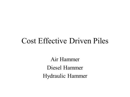 Cost Effective Driven Piles Air Hammer Diesel Hammer Hydraulic Hammer.