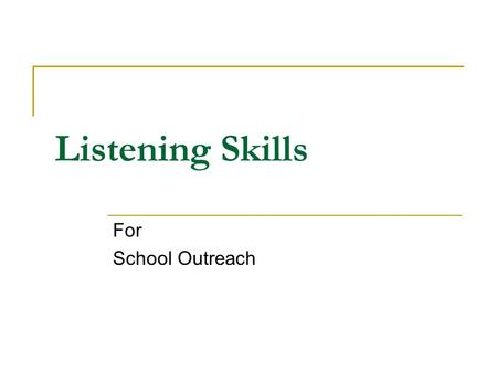 Listening Skills For School Outreach. 2 Hearing Refers to the process by which sound waves hit the ear with speed and are transmitted to the brain. It.