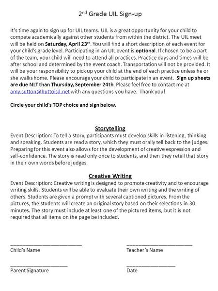 2 nd Grade UIL Sign-up It's time again to sign up for UIL teams. UIL is a great opportunity for your child to compete academically against other students.