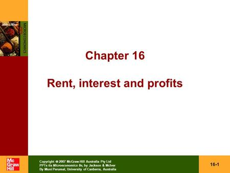16-1 Copyright  2007 McGraw-Hill Australia Pty Ltd PPTs t/a Microeconomics 8e, by Jackson & McIver By Muni Perumal, University of Canberra, Australia.