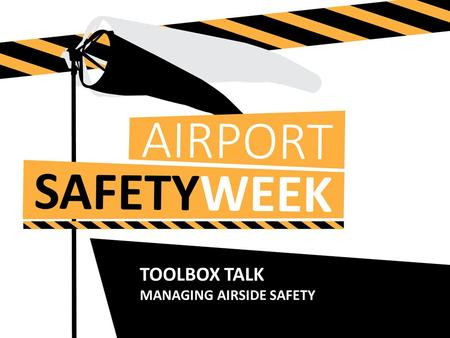 Click to edit Master title style Click to edit Master text styles Second level TOOLBOX TALK MANAGING AIRSIDE SAFETY.