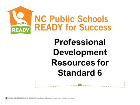 Professional Development Resources for Standard 6.