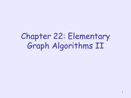1 Chapter 22: Elementary Graph Algorithms II. 2 About this lecture Depth First Search DFS Tree and DFS Forest Properties of DFS Parenthesis theorem (very.